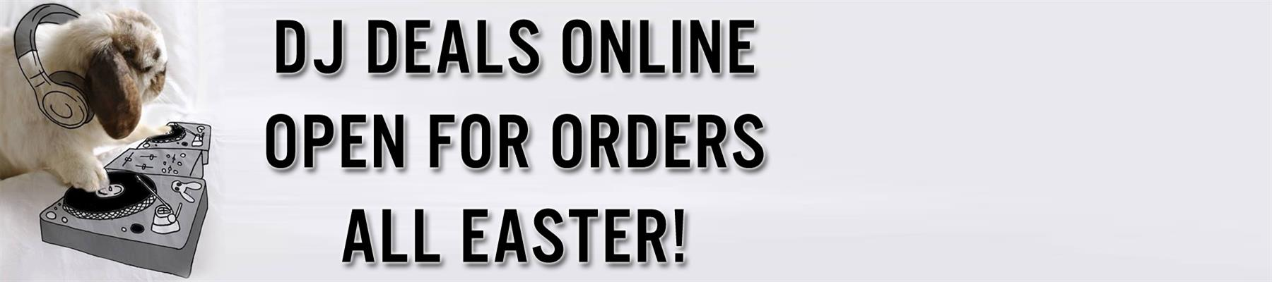 DJ Deals Online Open For Orders All Easter